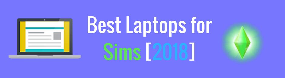 Best laptops for Sims [2018]